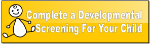 Complete a Development Screening For Your Child